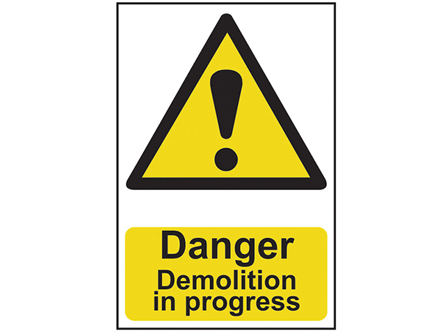 Scan Danger Demolition In Progress - PVC 400 x 600mm SCA4106